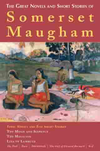 The Great Novels and Short Stories of Somerset Maugham by W. Somerset Maugham