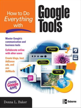 Book How to Do Everything with Google Tools by Baker, Donna