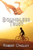 Boundless Trust by Robert Ongley