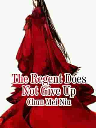 The Regent Does Not Give Up: Volume 2