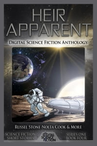 Heir Apparent: Digital Science Fiction Anthology