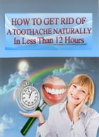 How To Get Rid Of A Toothache Naturally by ZOE