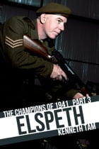 Elspeth: The Champions of 1941 - Part 3 by Kenneth Tam
