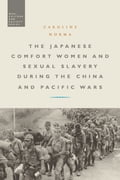 The Japanese Comfort Women and Sexual Slavery during the China and Pacific Wars 6b468381-f98b-438c-8ca8-2c8cc6c16016