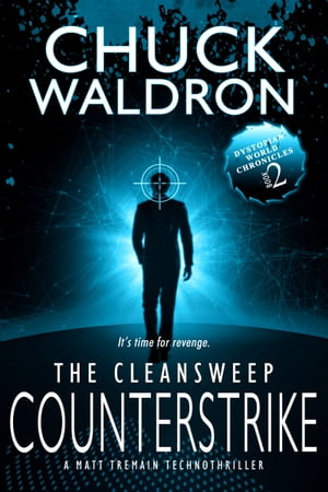 The CleanSweep Counterstrike: A Matt Tremain Technothriller by Chuck Waldron
