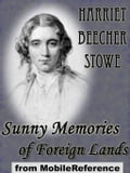 Sunny Memories Of Foreign Lands: (2 Volumes) (Mobi Classics)