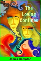 The Loving Confines by James Hampton