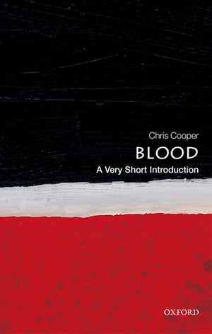 Blood: A Very Short Introduction by Chris Cooper