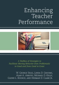 Enhancing Teacher Performance: A Toolbox of Strategies to Facilitate Moving Behavior from…