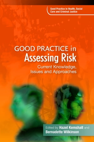 Good Practice in Assessing Risk Current Knowledge,  Issues and Approaches