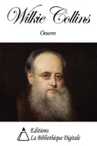 Oeuvres de Wilkie Collins by Wilkie Collins