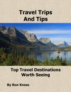 Travel Trips and Tips by Ron Kness
