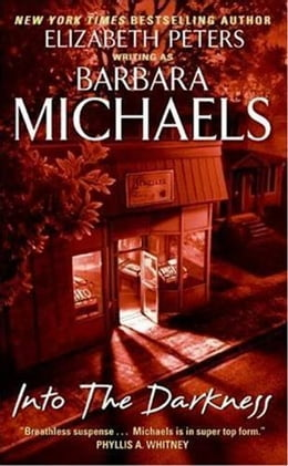 Book Into the Darkness by Barbara Michaels