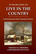 If You're Going To Live In The Country by Thomas H. Ormsbee And Richmond Huntley