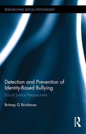 Detection and Prevention of Identity-Based Bullying Social Justice Perspectives