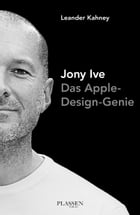 Jony Ive: Das Apple-Design-Genie