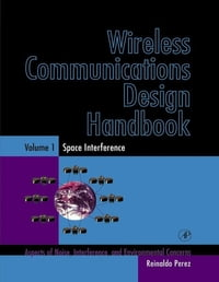 Wireless Communications Design Handbook: Space Interference: Aspects of Noise, Interference and…