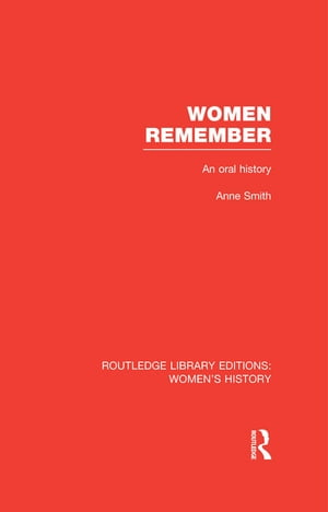 Women Remember An Oral History