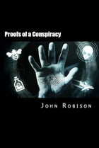 Proofs of a Conspiracy by John Robinson