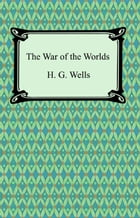 The War of the Worlds by H. G. Wells