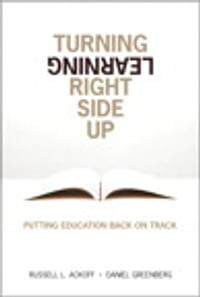 Turning Learning Right Side Up: Putting Education Back on Track