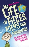 My Life in Pieces, Poems and Paragraphs f44905b1-02d5-4558-b04f-2f8ad18bad77