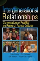 Intergenerational Relationships: Conversations on Practice and Research Across Cultures