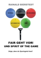 Fair geht vor! Und Spirit of the game by Rainald Bierstedt