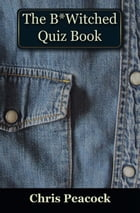 The B*Witched Quiz Book by Chris Peacock