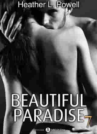 Beautiful Paradise - volume 7 by Heather L. Powell