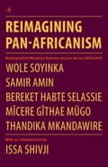 9789987753468 - Soyinka, Wole: Reimagining Pan-Africanism: Distinguished Mwalimu Nyerere Lecture Series 2009-2013 - Book