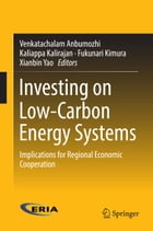 Investing on Low-Carbon Energy Systems: Implications for Regional Economic Cooperation