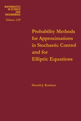 Book Probability methods for approximations in stochastic control and for elliptic equations by Kushner