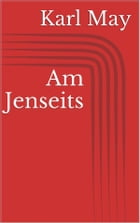 Am Jenseits by Karl May