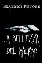 La bellezza del maligno by Beatrice Pistore