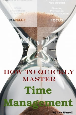 Quickly Master Time Management by Lee Werrell