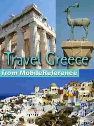 Travel Greece, Athens, Mainland, And Islands: Illustrated Guide, Phrasebook, And Maps (Mobi Travel) by MobileReference