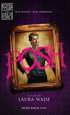 Posh by Laura Wade