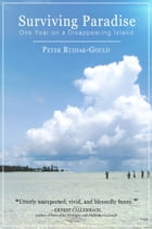 Surviving Paradise: One Year On A Disappearing Island by Peter Rudiak-Gould