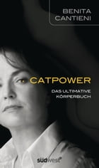 Catpower: Das ultimative Körperbuch by Benita Cantieni