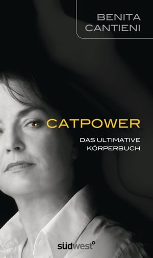 Catpower: Das ultimative Körperbuch
