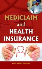 Mediclaim and Health Insurance by Kshitij Patukale