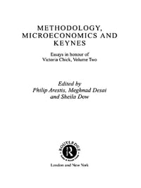 Methodology, Microeconomics and Keynes: Essays in Honour of Victoria Chick, Volume 2