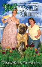 Paws-itively Guilty: Book Two in The Saucy Lucy series by Cindy Keen Reynders