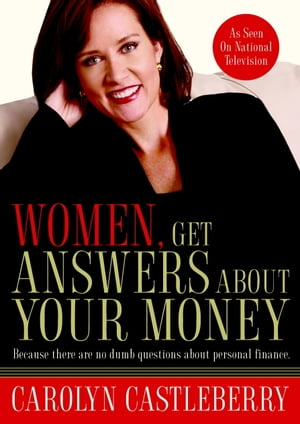 Women,  Get Answers About Your Money Because There Are No Dumb Questions About Personal Finance