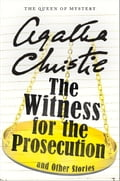The Witness for the Prosecution and Other Stories 1300ee49-7993-4037-8ec6-798267f07b6a