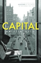 Capital: Melbourne When It Was the Capital City of Australia 1901-28 by Kristin Otto