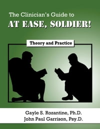 The Clinician's Guide to At Ease, Soldier!: Theory and Practice