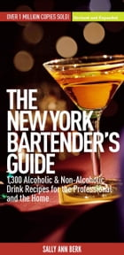 New York Bartender's Guide: 1300 Alcoholic and Non-Alcoholic Drink Recipes for the Professional and…