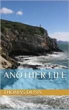 Another Life by Thomas Dunn